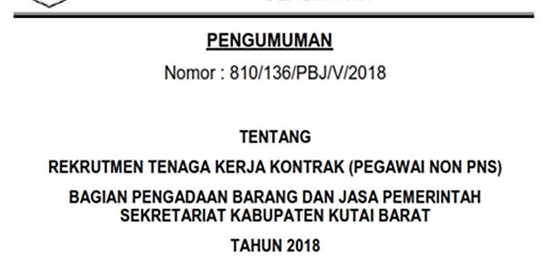 Rekrutmen Tenaga Kerja Kontrak (Pegawai Non PNS) Bagian Pengadaan Barang dan Jasa Pemerintah Sekretariat Daerah Kutai Barat Tahun 2018