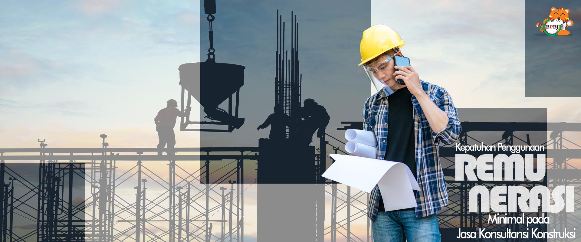 Kepatuhan Penggunaan Remunerasi Minimal Jasa Konsultansi Konstruksi